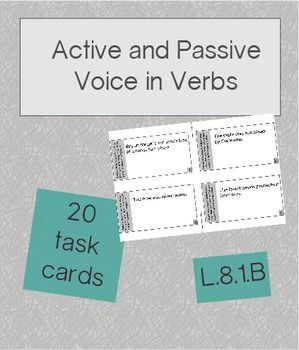 Active and Passive Voice in Verbs: 20 task cards. This specifically addresses L.8.1.B.