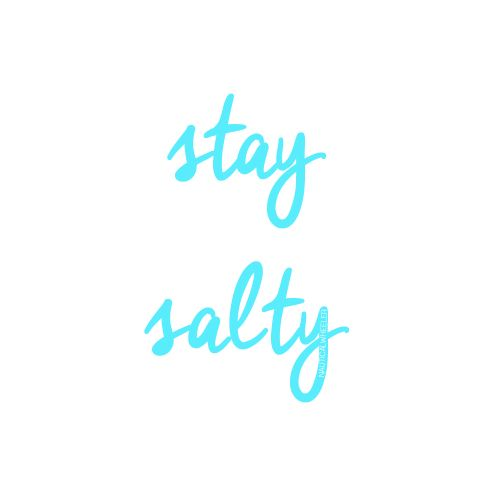 stay salty quote                                                                                                                                                     More