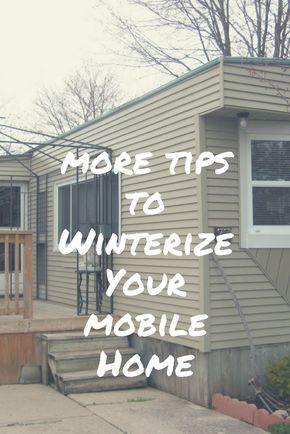 More Tips To Winterize Your Mobile Home