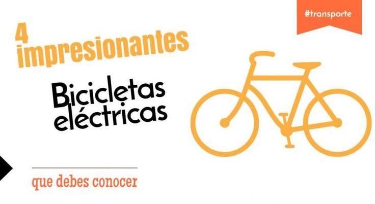 4 impresionantes bicicletas eléctricas que tienes que conocer