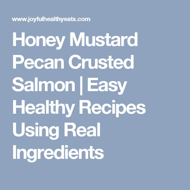 Honey Mustard Pecan Crusted Salmon | Easy Healthy Recipes Using Real Ingredients
