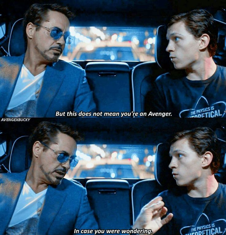 "Don't do anything I would do. And definitely don't do anything I wouldn't do. (Tony Stark, Peter Parker, ""Spider-Man: Homecoming"")"