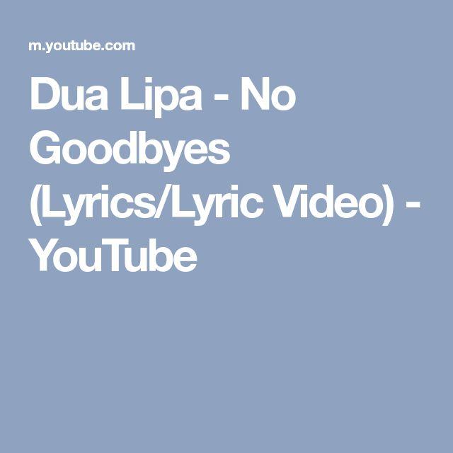 Dua Lipa - No Goodbyes (Lyrics/Lyric Video) - YouTube