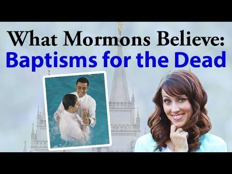 What Mormons Believe: Baptisms for the Dead. As members of The Church of Jesus Christ of Latter-day Saints, we are too often misunderstood. Those who have never heard of the Church, may receive a tainted view of who Mormons are and what we believe. For this reason, a former Disneyland ambassador and a dedicated member missionary, Jolie Hales, has been creating videos to more easily understand the hard questions that people are asking.