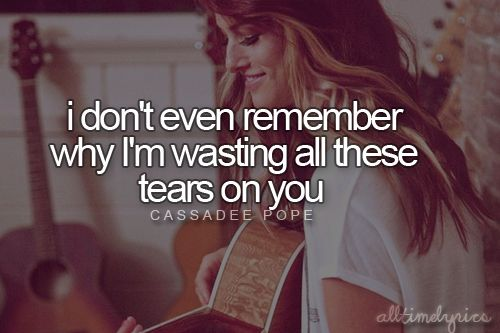 Wasting All These Tears-Cassadee Pope