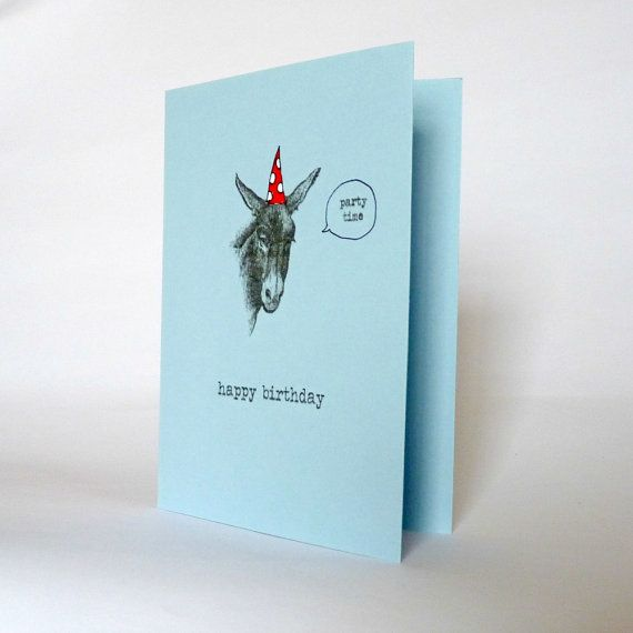funny happy birthday card . Donkey says Party Time by YourMumRang