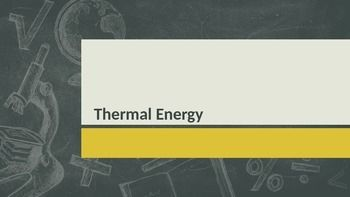 This PowerPoint is directly related to NGSS (Next Generation Science Standards) MS-LS3-3 (or 07-LS3-3 if you're in Kentucky).   It has 12 slides, 10 of which have a word, definition, and an appropriate picture. The words included are: ★ Thermal Energy  ★ Temperature ★ Celsius Scale ★ Fahrenheit Scale ★ Thermal Insulation ★ Conduction ★ Convection ★ Radiation ★ Specific Heat ★ Thermometer