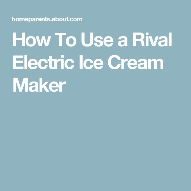 Rival ice cream recipes easy