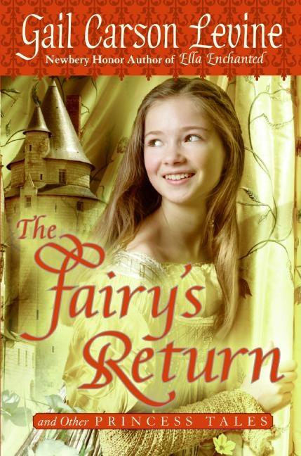 <3: Worth Reading, Princesses Tales, Books Jackets, Carson Levine, Fairies Return, Books Worth, Gail Carson, Favorite Books, Fairies Tales