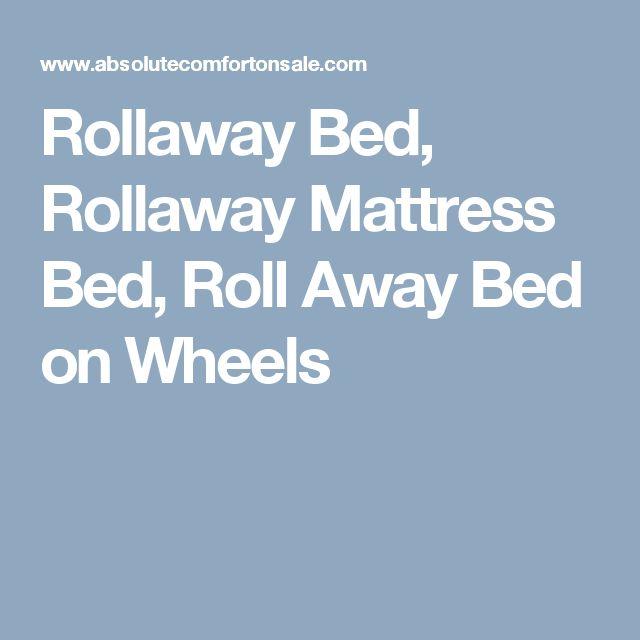 Rollaway Bed, Rollaway Mattress Bed, Roll Away Bed on Wheels