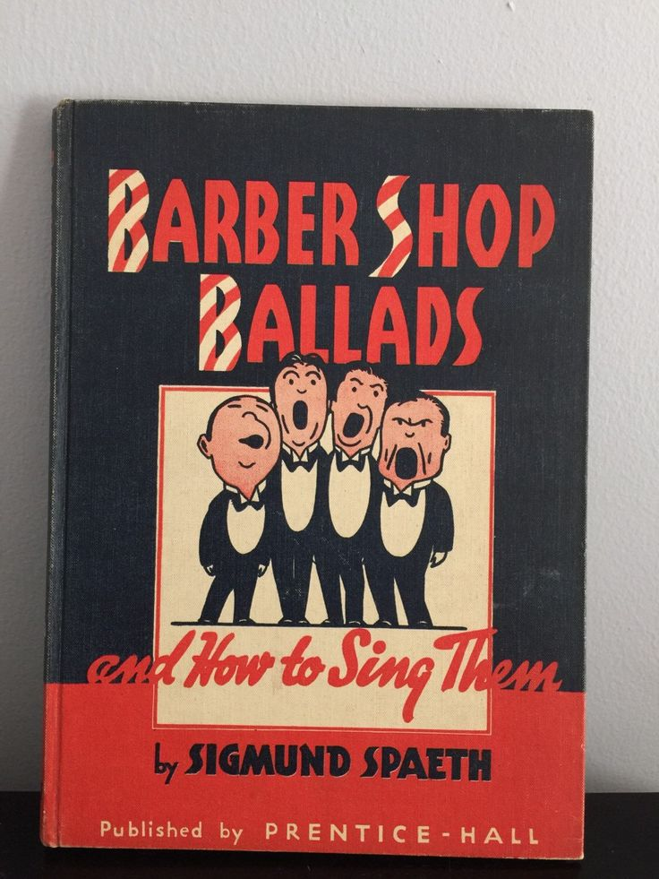 Barber Shop Ballads and How to Sing Them by Sigmund Spaeth- Vintage Barber Shop Quartet by ataleof9lives on Etsy https://www.etsy.com/listing/385740464/barber-shop-ballads-and-how-to-sing-them