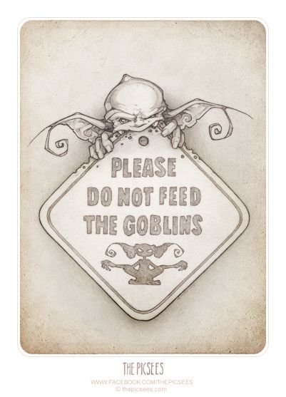 PLEASE DON'T FEED THE GOBLINS! Not even if it's just one wee little goblin with the most adorable (yet slightly odd looking) grin.