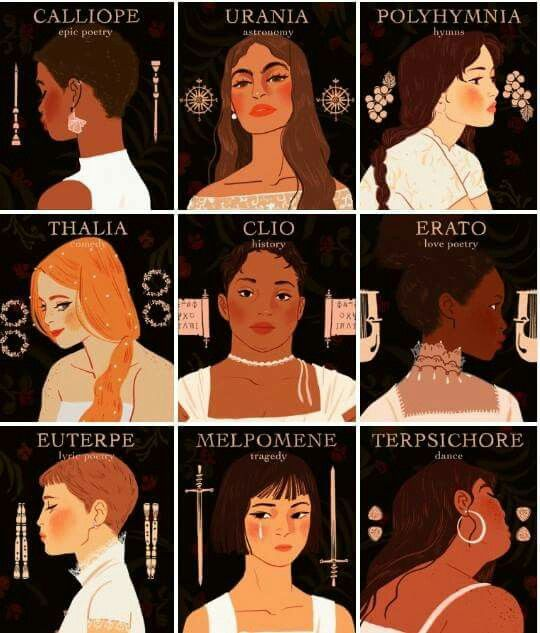 Greek Mythology | The Muses  Calliope - Epic Poetry, Urania - Astronomy, Polyhymnia - Hymns, Thalia - Comedy, Clio - History, Erato - Love Poetry, Euterpe - Lyric Poetry, Melpomene - Tragedy, Terpsichore - Dance :)