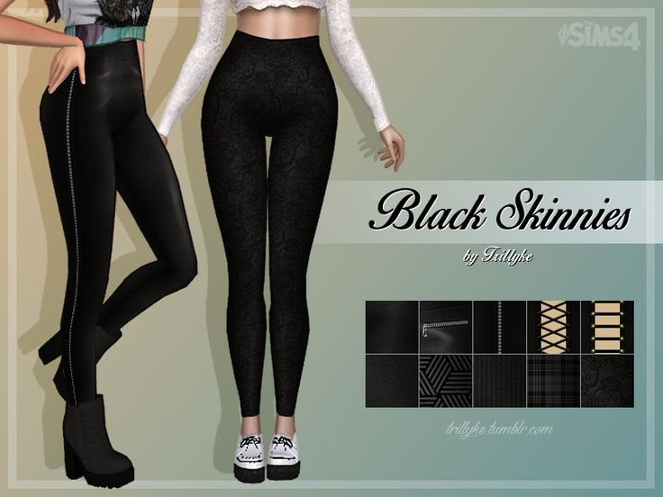 Black Skinnies Between two finals, I was able to create something for you, guys. It's a black skinny pants set, including 10 swatches - 5 of them are leather(ish) with different designs and cut-outs,...