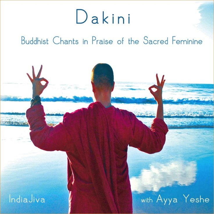 CD: Dakini AUD $20  'DAKINI' (Sanskrit): the female embodiment of enlightened energy. 'Dakini' is a unique collaboration between world-renowned Indian fusion duo, IndiaJiva, with Ayya Yeshe Bodhicitta. Featuring the beautiful, rich voice of Ayya Yeshe, Dakini is a collection of ancient, time-honoured chants and mantras that strive towards the realisation of boundless compassion, loving kindness and unshakeable peace.