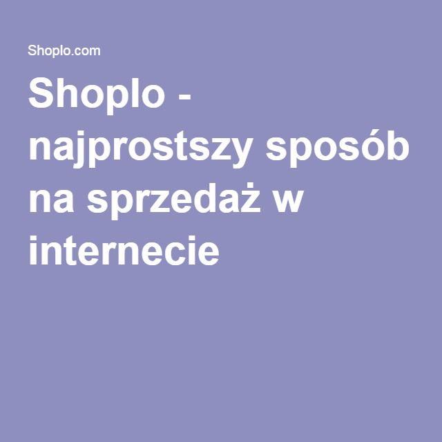 Shoplo - najprostszy sposób na sprzedaż w internecie
