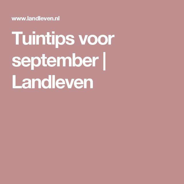 Tuintips voor september | Landleven