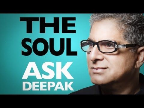 What Is The Soul? Ask Deepak!