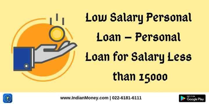Low Salary Personal Loan Personal Loan For Salary Less Than 15000 Personal Loans Personal Loans Online Loan