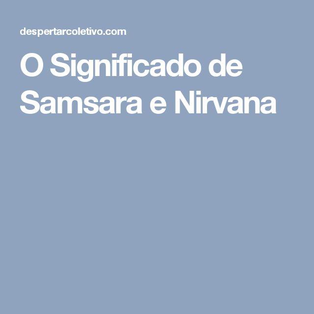 O Significado de Samsara e Nirvana