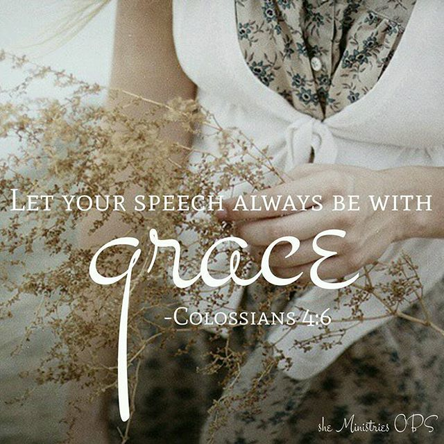 "You are a light in this world! "" Let your speech always be with grace."" (Colossians 4:6)"