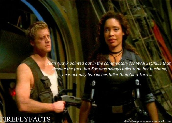 """Alan Tudyk pointed out in the commentary for WAR STORIES that, despite the fact that Zoe was always taller than her husband, he is actually two inches taller than Gina Torres."""""""