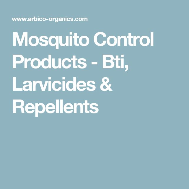 Mosquito Control Products - Bti, Larvicides & Repellents