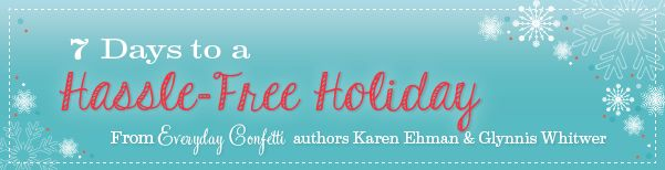 7 Days to a Hassle-Free Holiday - sign up for FREE recipes and ideas at Everyday Confetti!