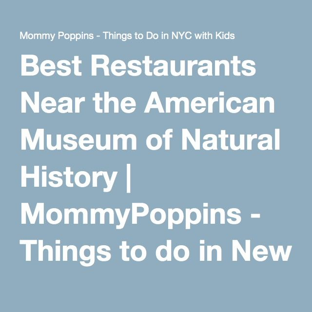 Restaurants Near The American Museum Of Natural History In Nyc