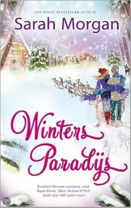 Winters paradijs Auteur: Sarah Morgan Uitgever: Harlequin Jaar: 2013 Pagina's: 292 Ooit was Kayla Green gek op Kerstmis. Tegenwoordig gaat ze tijdens de feestdagen liever aan het werk. *****