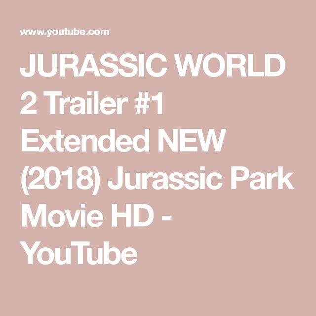 JURASSIC WORLD 2 Trailer #1 Extended NEW (2018) Jurassic Park Movie HD - YouTube