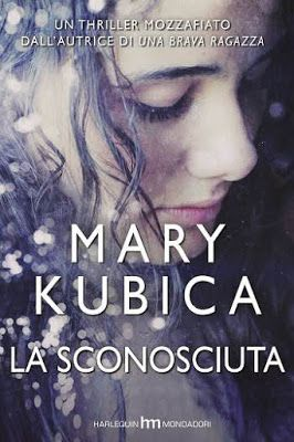 """Recensione in anteprima: """"La sconosciuta"""" di Mary Kubica"""