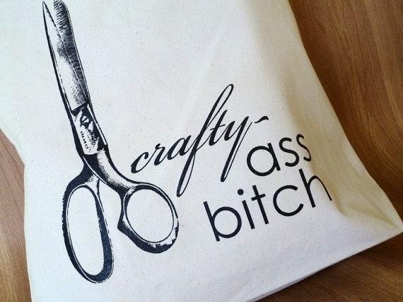 Tote Bag - Crafty Ass Bitch: Crafts Ideas, Projects Bags, Canvas Totes Bags, Crafts Rooms, Crafty Bitch, Ass Bitch, Canvas Tote Bags, Crafty Ideas, Crafty Ass