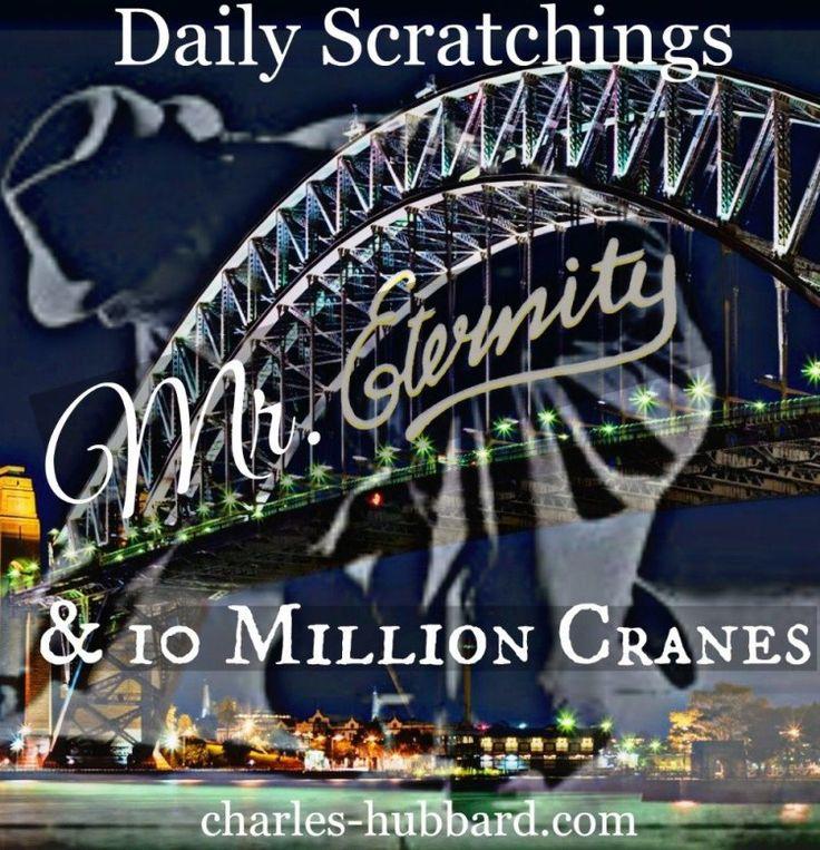 Mr. Eternity and 10 Million Cranes