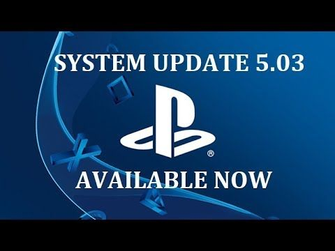 PS4 System Software 5.03 Now Live In All Regions