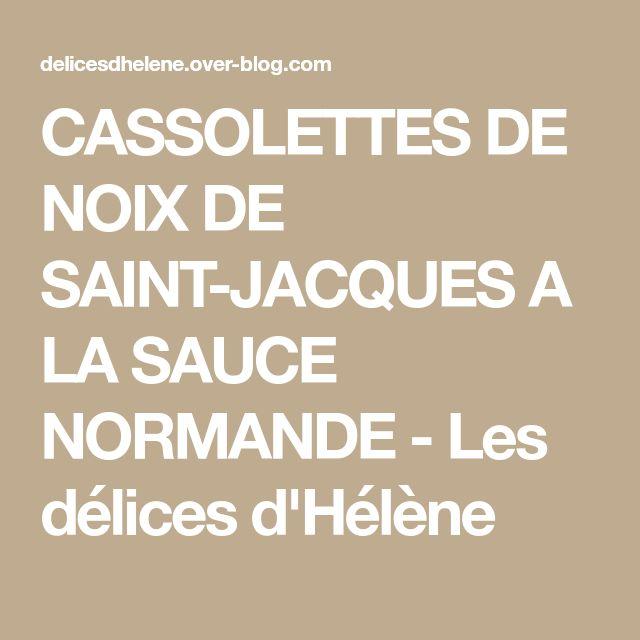 CASSOLETTES DE NOIX DE SAINT-JACQUES A LA SAUCE NORMANDE - Les délices d'Hélène