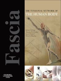 Fascia: The Tensional Network of the Human Body - 1st Edition - ISBN: 9780702034251, 9780702052286