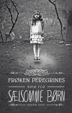 Frøken Peregrines hjem for sælsomme børn!