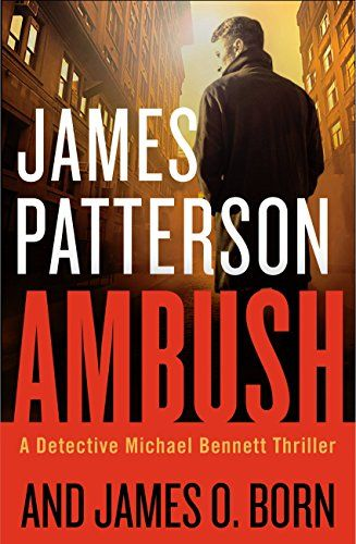 Ambush (Michael Bennett) - An anonymous tip about a crime in Upper Manhattan proves to be a set-up, taking an officer down-and it's not Michael Bennett. The life of New York's top cop is not the only one at risk. One of Bennett's children sustains a mysterious injury. And a series of murders follows, each with a distinct s...