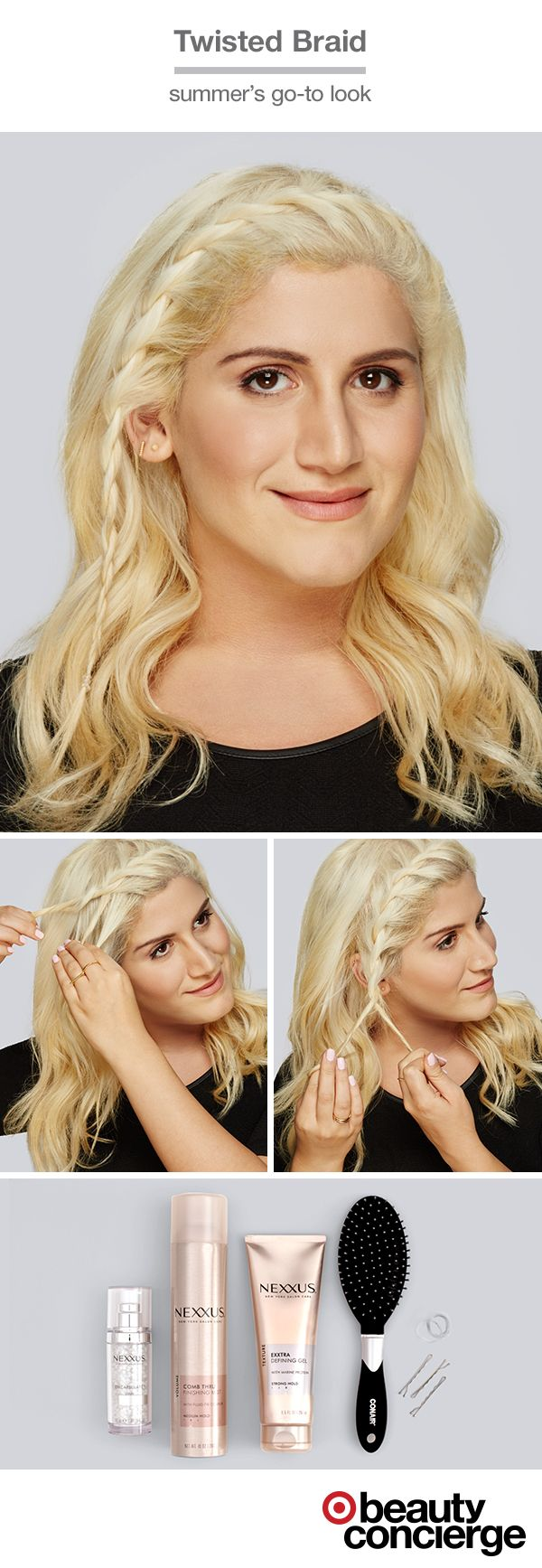 How to create a twisted hair braid. Target Beauty Concierge Neda shows how to get the look. Begin with hair parted down the middle, then separate a section of hair on each side. Pull back remaining hair. Comb smoothing gel into hair for texture. Decide which side you want your braid to start, then begin to braid. Keep tight alongside the head, twisting hair as you incorporate it into the braid. Tie off the braid with a clear elastic. Undo the rest of hair from the pony for the finished look.