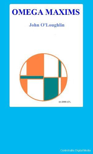 Omega Maxims by John O'Loughlin https://www.amazon.ca/dp/B004JN0S7O/ref=cm_sw_r_pi_dp_x_tv67yb5YG0W3H