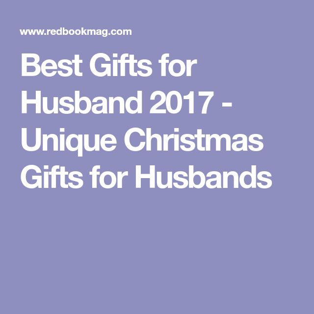 Best Gifts for Husband 2017 - Unique Christmas Gifts for Husbands