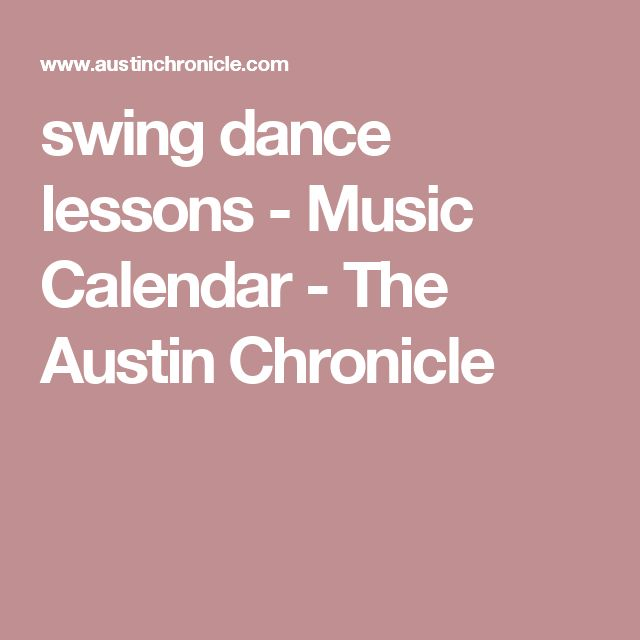 swing dance lessons - Music Calendar - The Austin Chronicle