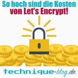 So hoch sind die Kosten von Let's Encrypt