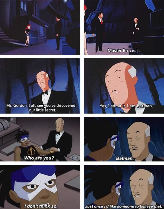 I think Alfred is probably smart enough to be batman