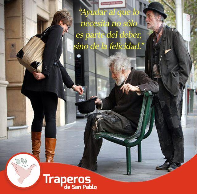 Personas que ayudan a otros, considerados bajo el concepto de la solidaridad humana: su aspiración como personas es ayudar al prójimo.Toda ayuda es Bienvenida. #TraperosAyuda #traperosdeEmausDona Contáctenos : (01)258-5262 / (01)258-3889 943 520 010 http://traperosdesanpablo.org/que-donar