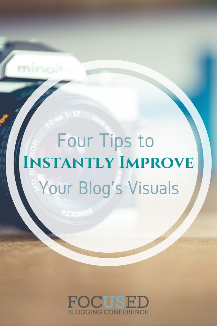 4 Tips to Instantly Improve Your Blog's Visuals. via @Focusedbc
