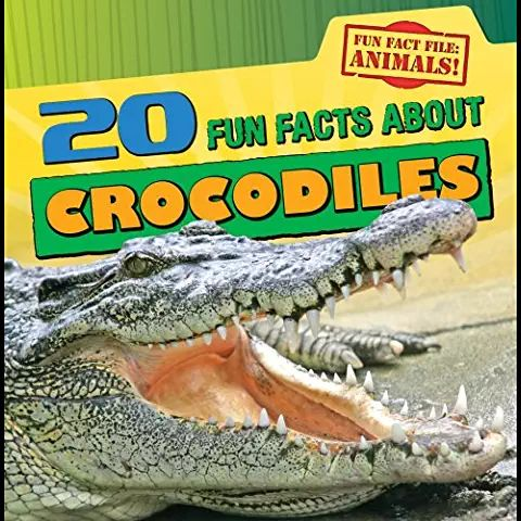 4.2 LIBRARY REQUEST 20 Fun Facts about Crocodiles