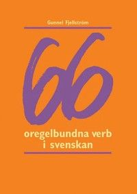 66 oregelbundna verb i svenskan inkl. facit