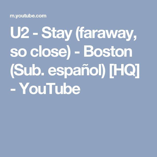 U2 - Stay (faraway, so close) - Boston (Sub. español) [HQ] - YouTube